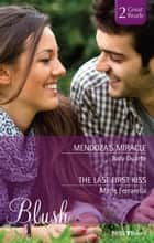 Mendoza's Miracle/The Last First Kiss ebook by Judy Duarte, Marie Ferrarella