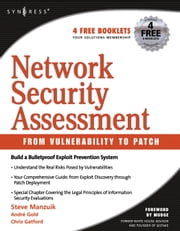 Network Security Assessment: From Vulnerability to Patch ebook by Manzuik, Steve