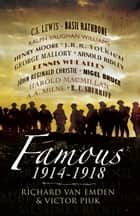 Famous - 1914-1918 ebook by Vic  Piuk, Richard  Van Emden