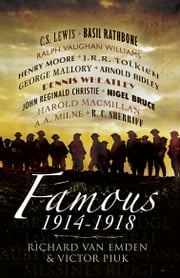 Famous - 1914-1918 ebook by Richard  Van Emden ,Vic  Piuk