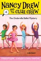 The Cinderella Ballet Mystery ebook by Carolyn Keene, Macky Pamintuan