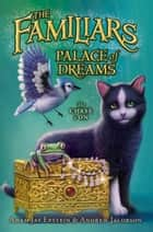 Palace of Dreams ebook by Adam Jay Epstein, Dave Phillips, Andrew Jacobson