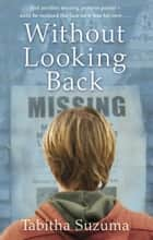 Without Looking Back ebook by Tabitha Suzuma