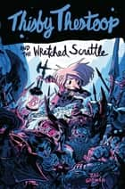 Thisby Thestoop and the Wretched Scrattle 電子書 by Zac Gorman, Sam Bosma