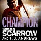Arena: Champion (Part Five of the Roman Arena Series) audiobook by Simon Scarrow, T. J. Andrews