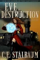 Eve of Destruction ebook by C.E. Stalbaum