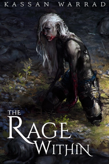 The Rage Within - A Call of Heroes Novelette ebook by Kassan Warrad