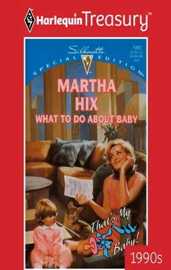 What To Do About Baby ebook by Martha Hix