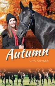 Autumn with Horses - White Cloud Station, #6 ebook by Trudy Nicholson