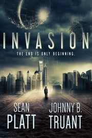 Invasion ebook by Sean Platt,Johnny B. Truant