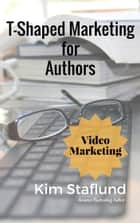 Video Marketing - Mini Ebook ebook by Kim Staflund
