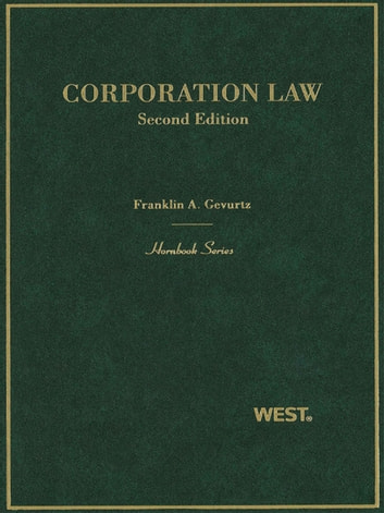 Gevurtz's Corporation Law, 2d (Hornbook Series) ebook by Franklin Gevurtz