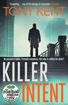 Killer Intent - A Zoe Ball Book Club ebook by Tony Kent