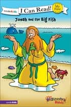 The Beginner's Bible Jonah and the Big Fish ebook by Various Authors