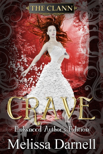 Crave: Enhanced Author's Edition (The Clann 1) ebook by Melissa Darnell