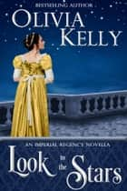 Look to the Stars ebook by Olivia Kelly