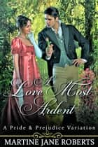 A Love Most Ardent ebook by Martine Roberts