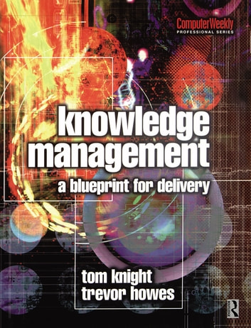 Knowledge management a blueprint for delivery ebook by tom knight knowledge management a blueprint for delivery ebook by tom knighttrevor howes malvernweather Choice Image