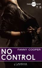 No control - tome 3 ebook by Fanny Cooper