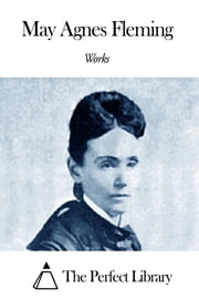 Works of May Agnes Fleming ebook by May Agnes Fleming