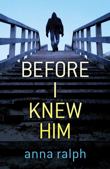 Before I Knew Him ebook by Anna Ralph