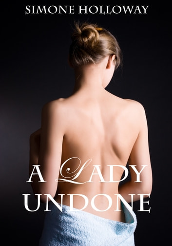 A Lady Undone 8: The Pirate's Captive ebook by Simone Holloway