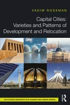 Capital Cities: Varieties and Patterns of Development and Relocation ebook by Vadim Rossman