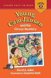 Young Cam Jansen and the Circus Mystery ebook by David A. Adler,Susanna Natti,Audra Pagano