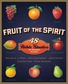 Fruit of the Spirit - 48 Bible Studies for Individuals or Groups ebook by Phyllis J. LePeau, Jack Kuhatschek, Jacalyn Eyre,...