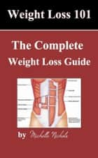 Weightloss 101 ebook by Michelle Nichols