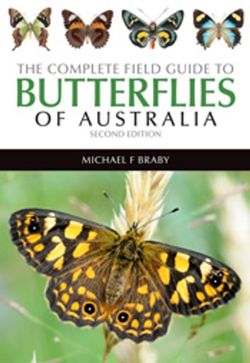 The Complete Field Guide to Butterflies of Australia ebook by Michael Braby