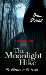 The Moonlight Hike ebook by Bill Doller