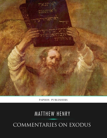 Commentaries on Exodus ebook by Matthew Henry