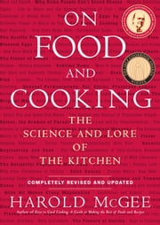 On Food and Cooking - The Science and Lore of the Kitchen ebook by Harold McGee