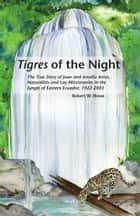 Tigres of the Night ebook by Robert W. Howe