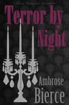 Terror by Night: Classic Ghost & Horror Stories 電子書 by Ambrose Bierce, David Stuart Davies, David Stuart Davies,...