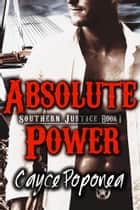 Absolute Power ebook by Cayce Poponea