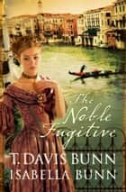 Noble Fugitive, The (Heirs of Acadia Book #3) ebook by