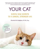 Your Cat: Simple New Secrets to a Longer, Stronger Life ebook by Elizabeth M. Hodgkins