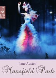 Mansfield Park (Illustrated Edition) - Jane Austen's Classics ebook by Jane Austen,Jane Austen