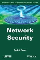 Network Security ebook by André Perez