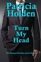 Turn My Head ebook by