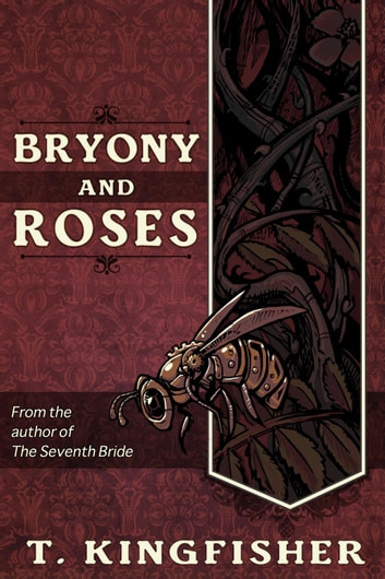 Bryony And Roses ebook by T. Kingfisher
