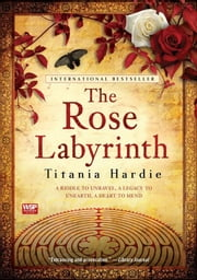 The Rose Labyrinth ebook by Titania Hardie
