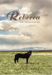 Rebecca - The Veterinarian ebook by Joyce M. Price