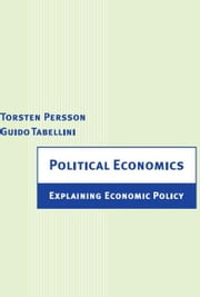 Political Economics - Explaining Economic Policy ebook by Guido Tabellini,Torsten Persson