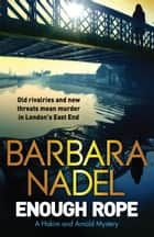 Enough Rope - A Hakim and Arnold Mystery ebook by Barbara Nadel