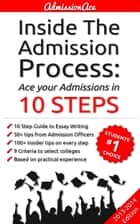 Inside the Admission Process: Ace your Admission in 10 Steps ebook by Admission Ace