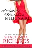 Accidentally Married to the Billionaire (Whirlwind Romance Series)