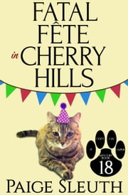 Fatal Fête in Cherry Hills ebook by Paige Sleuth